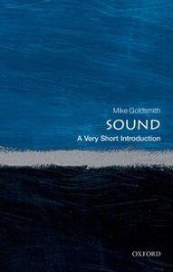 Foto Cover di Sound: A Very Short Introduction, Ebook inglese di Mike Goldsmith, edito da OUP Oxford