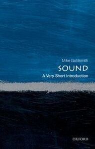 Foto Cover di Sound: A Very Short Introduction, Ebook inglese di Mike Goldsmith, edito da OUP Oxford