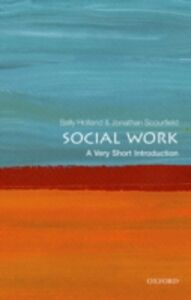 Ebook in inglese Social Work: A Very Short Introduction Holland, Sally , Scourfield, Jonathan