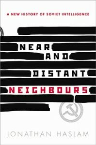 Foto Cover di Near and Distant Neighbours: A New History of Soviet Intelligence, Ebook inglese di Jonathan Haslam, edito da OUP Oxford