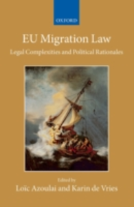 Ebook in inglese EU Migration Law: Legal Complexities and Political Rationales -, -