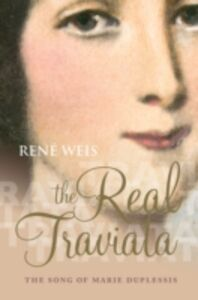 Ebook in inglese Real Traviata: The Song of Marie Duplessis Weis, Ren&eacute
