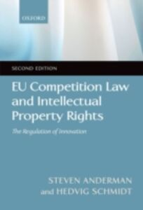 Ebook in inglese EU Competition Law and Intellectual Property Rights: The Regulation of Innovation Anderman, Steven , Schmidt, Hedvig
