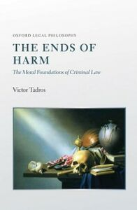 Ebook in inglese Ends of Harm: The Moral Foundations of Criminal Law Tadros, Victor