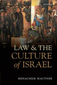 Ebook in inglese Law and the Culture of Israel Mautner, Menachem