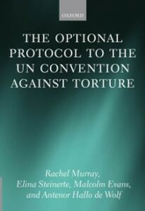 Ebook in inglese Optional Protocol to the UN Convention Against Torture Evans, Malcolm , Hallo de Wolf , Murray, Rachel , Steinerte, Elina