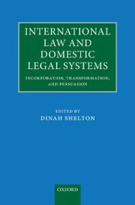 Foto Cover di International Law and Domestic Legal Systems: Incorporation, Transformation, and Persuasion, Ebook inglese di  edito da OUP Oxford