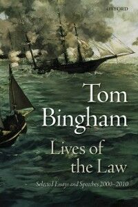 Foto Cover di Lives of the Law: Selected Essays and Speeches: 2000-2010, Ebook inglese di Tom Bingham, edito da OUP Oxford