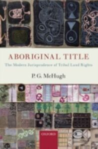 Ebook in inglese Aboriginal Title: The Modern Jurisprudence of Tribal Land Rights McHugh, P.G.