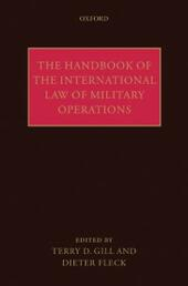 Handbook of the International Law of Military Operations