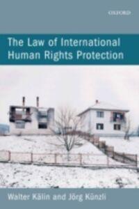 Ebook in inglese Law of International Human Rights Protection K&auml , lin, Walter , K&uuml , nzli, J&ouml , rg