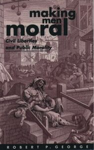 Ebook in inglese Making Men Moral: Civil Liberties and Public Morality George, Robert P.