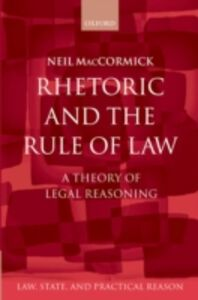 Foto Cover di Rhetoric and The Rule of Law: A Theory of Legal Reasoning, Ebook inglese di Neil MacCormick, edito da OUP Oxford