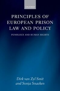 Foto Cover di Principles of European Prison Law and Policy: Penology and Human Rights, Ebook inglese di Sonja Snacken,Dirk van Zyl Smit, edito da OUP Oxford