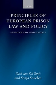 Ebook in inglese Principles of European Prison Law and Policy: Penology and Human Rights Snacken, Sonja , van Zyl Smit, Dirk