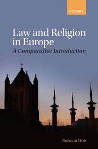 Foto Cover di Law and Religion in Europe: A Comparative Introduction, Ebook inglese di Norman Doe, edito da OUP Oxford