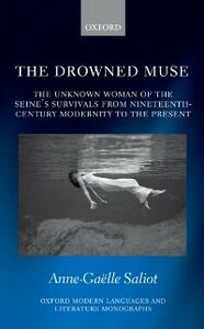 Ebook in inglese Drowned Muse: Casting the Unknown Woman Across the Tides of Modernity Saliot, Anne-Ga&euml , lle