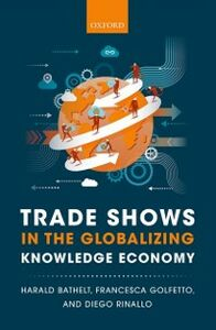 Ebook in inglese Trade Shows in the Globalizing Knowledge Economy Bathelt, Harald , Golfetto, Francesca , Rinallo, Diego