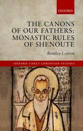 Canons of Our Fathers: Monastic Rules of Shenoute