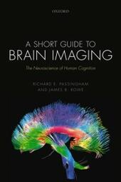 Short Guide to Brain Imaging: The Neuroscience of Human Cognition