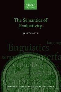 Foto Cover di Semantics of Evaluativity, Ebook inglese di Jessica Rett, edito da OUP Oxford