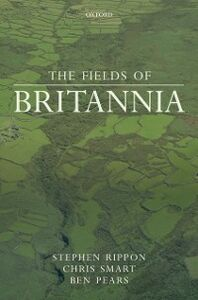 Ebook in inglese Fields of Britannia: Continuity and Change in the Late Roman and Early Medieval Landscape Pears, Ben , Rippon, Stephen , Smart, Chris