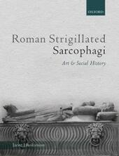 Roman Strigillated Sarcophagi: Art and Social History
