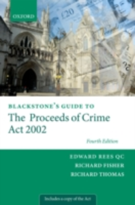Ebook in inglese Blackstone's Guide to the Proceeds of Crime Act 2002 Fisher, Richard , Rees QC, Edward , Thomas, Richard