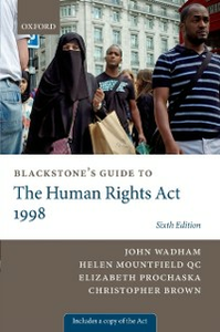 Ebook in inglese Blackstone's Guide to the Human Rights Act 1998 Brown, Christopher , Mountfield QC, Helen , Prochaska, Elizabeth , Wadham, John