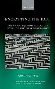 Foto Cover di Encrypting the Past: The German-Jewish Holocaust novel of the first generation, Ebook inglese di Kirstin Gwyer, edito da OUP Oxford