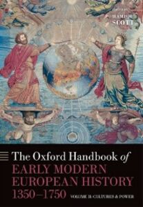 Ebook in inglese Oxford Handbook of Early Modern European History, 1350-1750: Volume II: Cultures and Power -, -