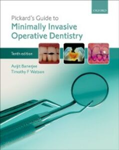 Foto Cover di Pickards Guide to Minimally Invasive Operative Dentistry, Ebook inglese di Avijit Banerjee,Timothy F. Watson, edito da OUP Oxford