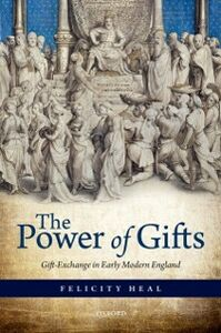 Foto Cover di Power of Gifts: Gift Exchange in Early Modern England, Ebook inglese di Felicity Heal, edito da OUP Oxford