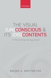 Visual (Un)Conscious and Its (Dis)Contents: A microtemporal approach