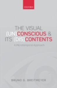Ebook in inglese Visual (Un)Conscious and Its (Dis)Contents: A microtemporal approach Breitmeyer, Bruno G.