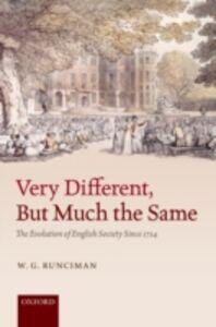 Foto Cover di Very Different, But Much the Same: The Evolution of English Society Since 1714, Ebook inglese di W. G. Runciman, edito da OUP Oxford
