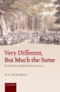 Ebook in inglese Very Different, But Much the Same: The Evolution of English Society Since 1714 Runciman, W. G.