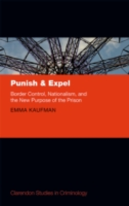 Ebook in inglese Punish and Expel: Border Control, Nationalism, and the New Purpose of the Prison Kaufman, Emma