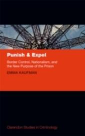 Punish and Expel: Border Control, Nationalism, and the New Purpose of the Prison