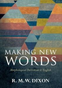 Ebook in inglese Making New Words: Morphological Derivation in English Dixon, R. M. W