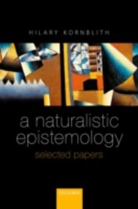 Ebook in inglese Naturalistic Epistemology: Selected Papers Kornblith, Hilary