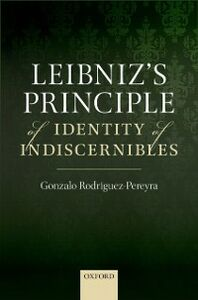 Ebook in inglese Leibnizs Principle of Identity of Indiscernibles Rodriguez-Pereyra, Gonzalo