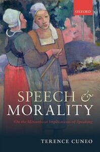 Ebook in inglese Speech and Morality: On the Metaethical Implications of Speaking Cuneo, Terence