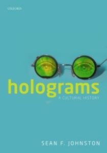 Ebook in inglese Holograms: A Cultural History Johnston, Sean F.