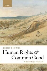 Ebook in inglese Human Rights and Common Good: Collected Essays Volume III Finnis, John
