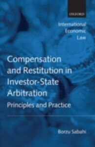 Ebook in inglese Compensation and Restitution in Investor-State Arbitration: Principles and Practice Sabahi, Borzu
