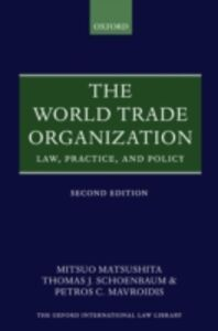 Ebook in inglese World Trade Organization: Law, Practice, and Policy Matsushita, Mitsuo , Mavroidis, Petros C. , Schoenbaum, Thomas J.