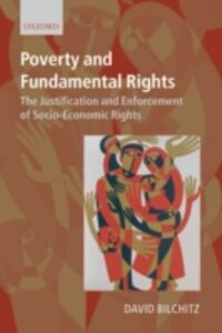 Ebook in inglese Poverty and Fundamental Rights: The Justification and Enforcement of Socio-economic Rights Bilchitz, David
