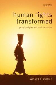 Ebook in inglese Human Rights Transformed: Positive Rights and Positive Duties Fredman FBA, Sandra
