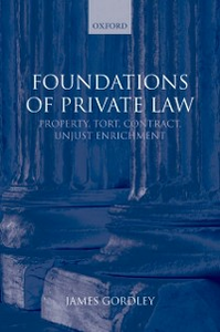 Ebook in inglese Foundations of Private Law: Property, Tort, Contract, Unjust Enrichment Gordley, James